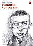 Parlando con Sartre