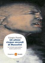 Giorgio Pisanò: Gli Ultimi 5 minuti di Mussolini