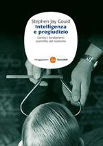 Stephen Jay Gould: Intelligenza e pregiudizio