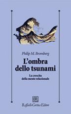 """""""L'ombra dello Tsunami"""" di Bromberg Philip M."""
