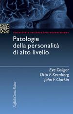 """""""Patologie della personalità di alto livello"""" di Caligor, Kernberg e Clarkin"""